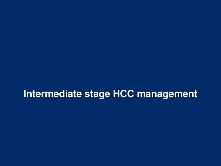 Intermediate stage hcc m anagement