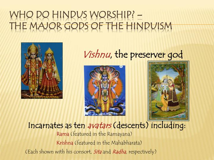 Who do Hindus worship? –