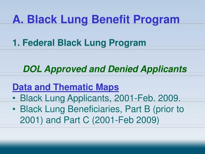 A. Black Lung Benefit Program