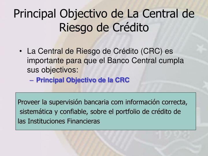La Central de Riesgo de Crédito (CRC) es importante para que el Banco Central cumpla sus objectivos: