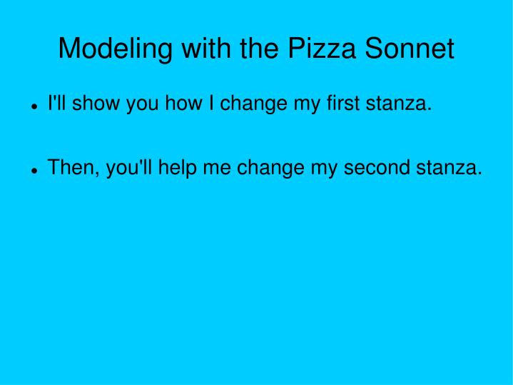 Modeling with the Pizza Sonnet
