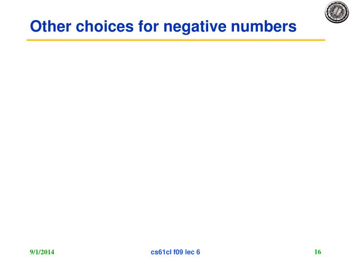 Other choices for negative numbers