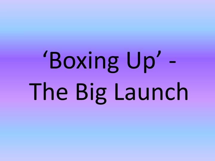 Boxing up the big launch