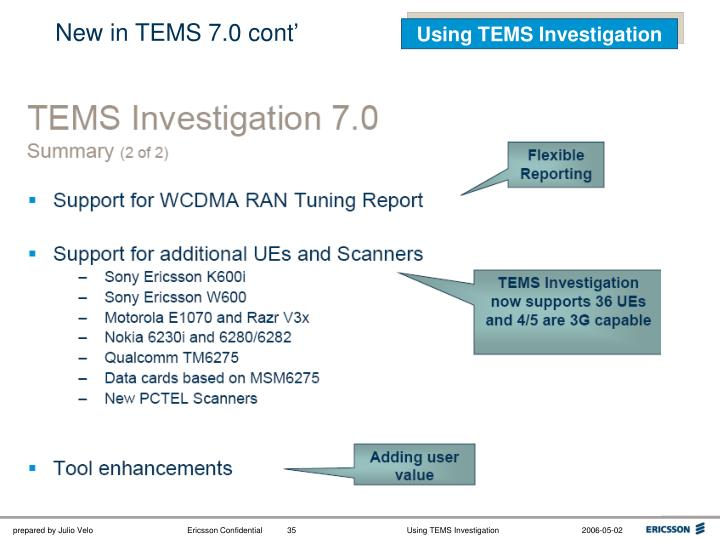 New in TEMS 7.0 cont'