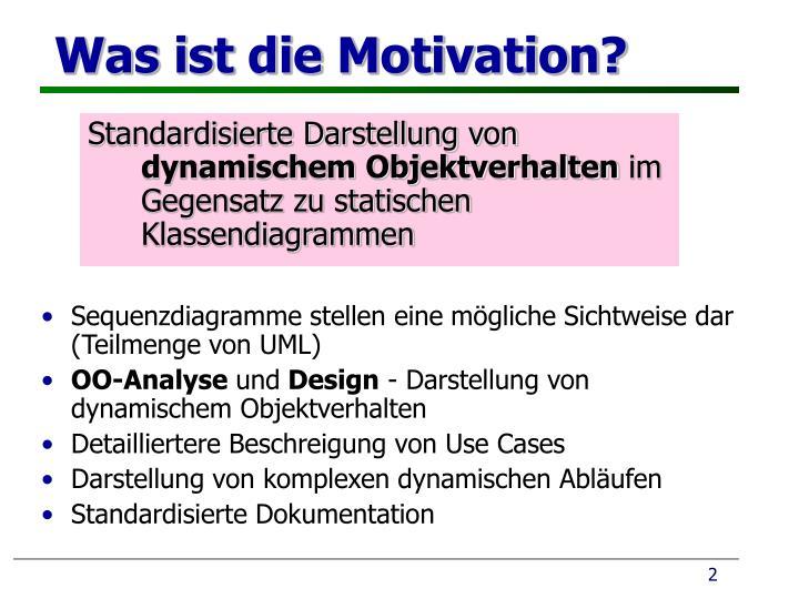 Was ist die Motivation?