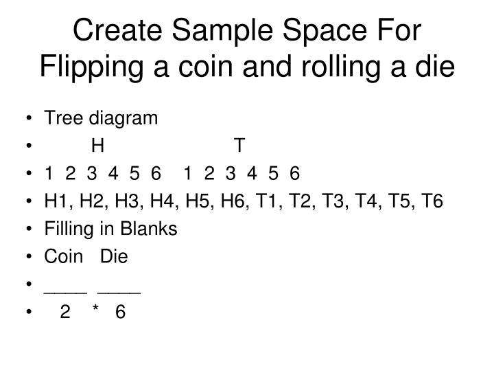 Create sample space for flipping a coin and rolling a die