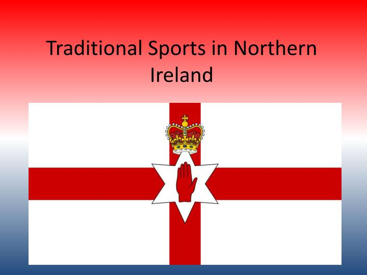 Traditional Sports in Northern Ireland