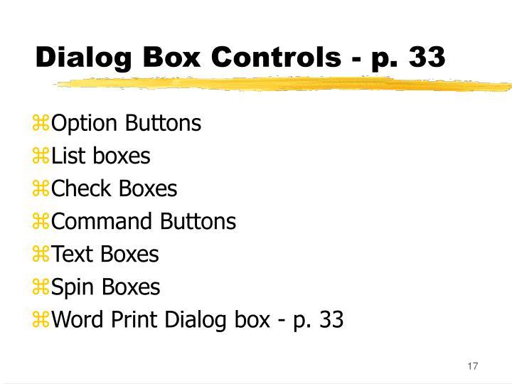 Dialog Box Controls - p. 33