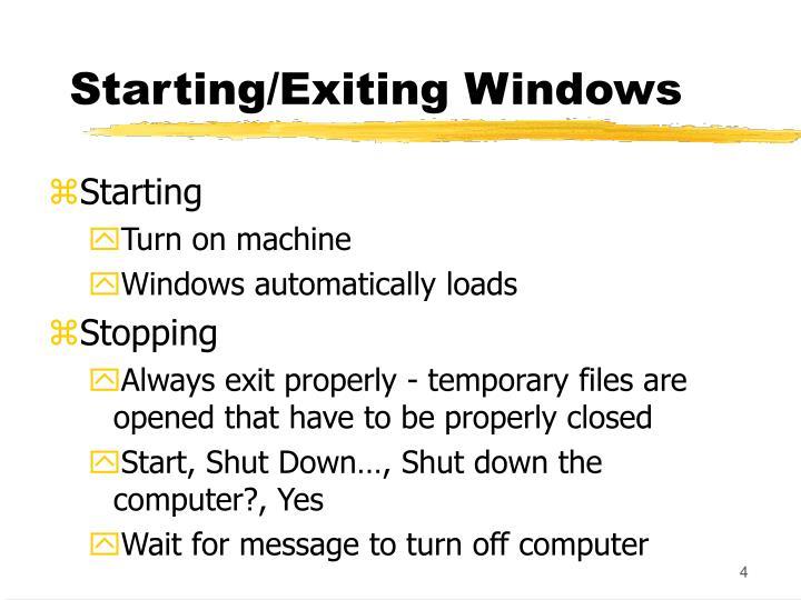 Starting/Exiting Windows