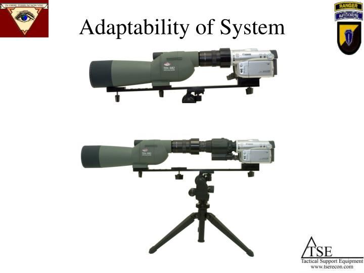 Adaptability of System