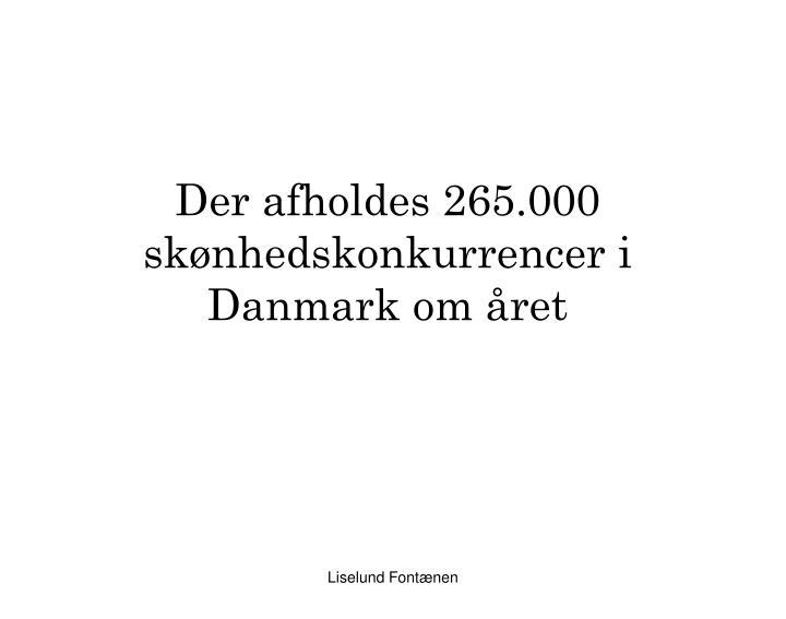 Der afholdes 265.000 skønhedskonkurrencer i Danmark om året