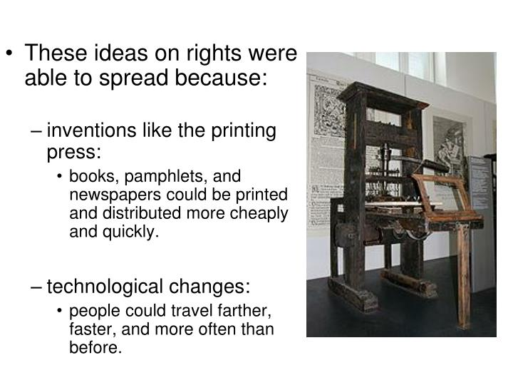 These ideas on rights were able to spread because: