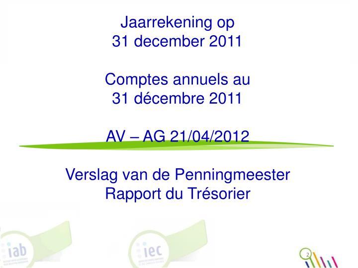Jaarrekening op                                          31 december 2011