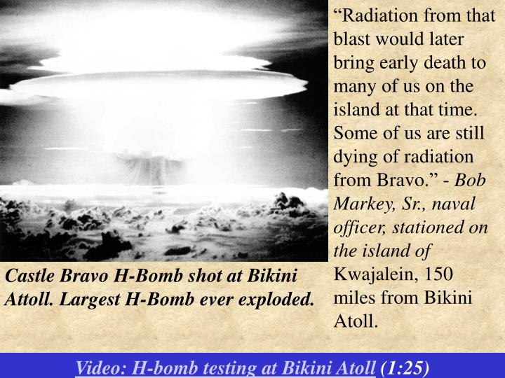"""Radiation from that blast would later bring early death to many of us on the island at that time. Some of us are still dying of radiation from Bravo."
