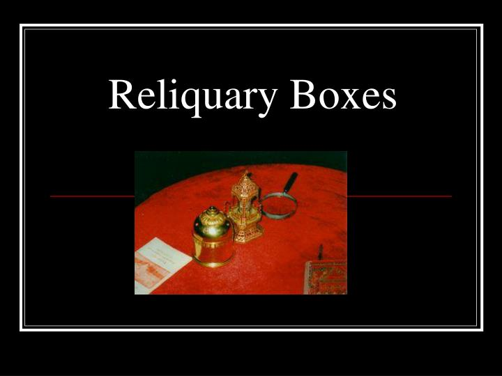 Reliquary Boxes