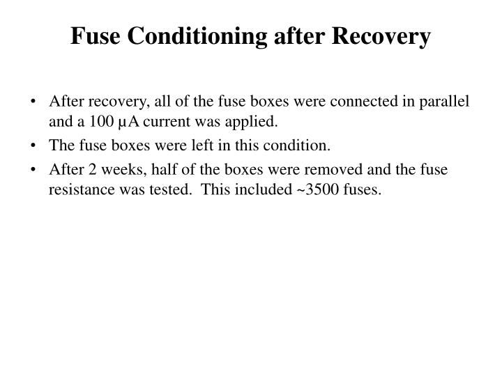 Fuse Conditioning after Recovery