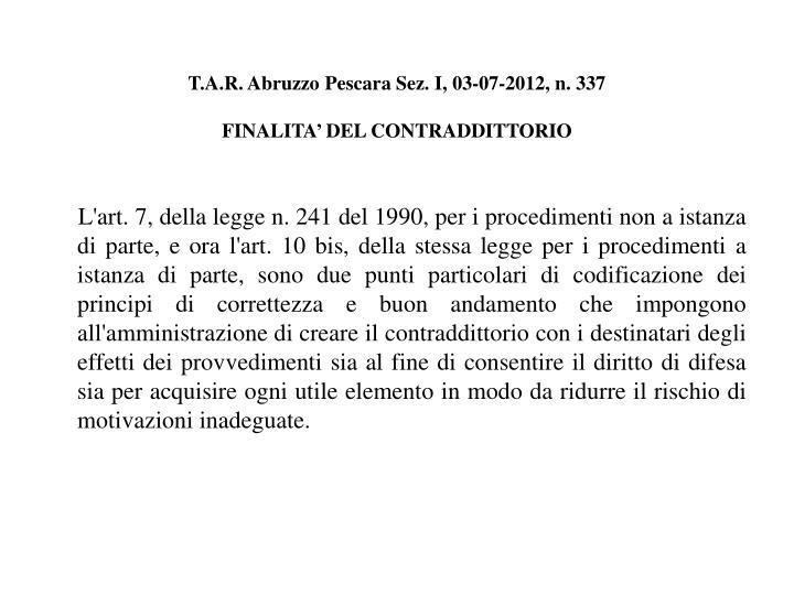 T.A.R. Abruzzo Pescara Sez. I, 03-07-2012, n. 337