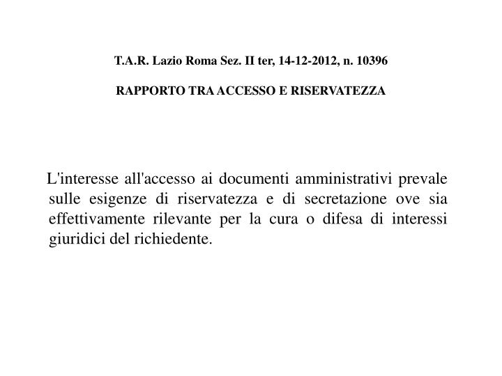 T.A.R. Lazio Roma Sez. II ter, 14-12-2012, n. 10396
