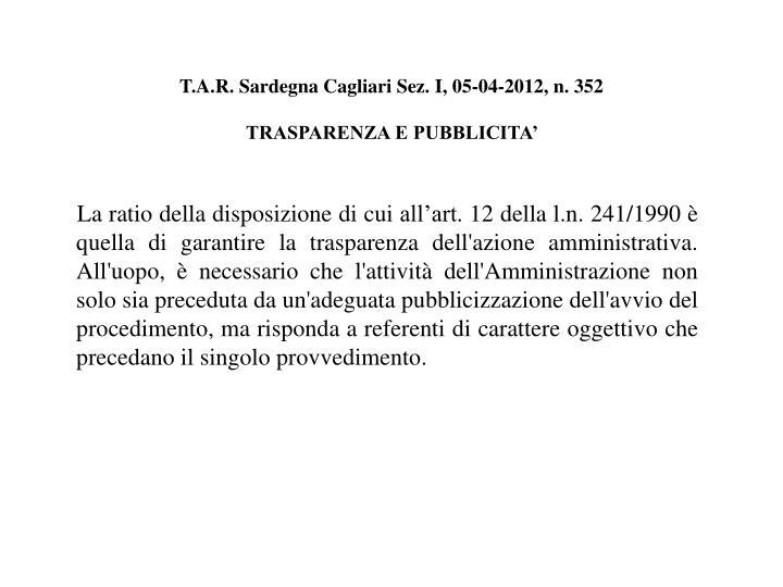 T.A.R. Sardegna Cagliari Sez. I, 05-04-2012, n. 352