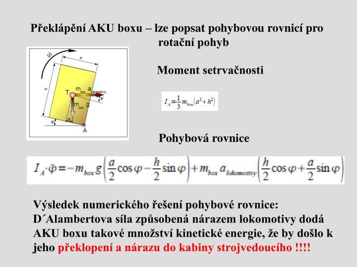 Překlápění AKU boxu – lze popsat pohybovou rovnicí pro