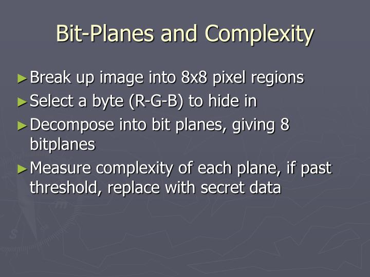 Bit-Planes and Complexity
