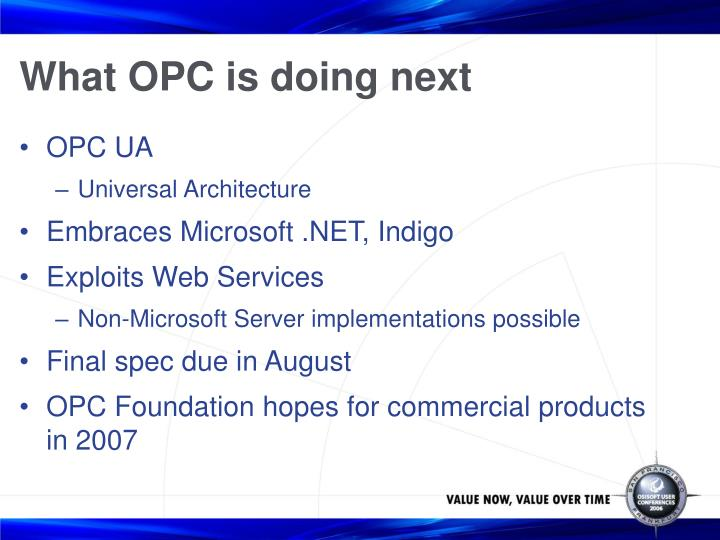 What OPC is doing next
