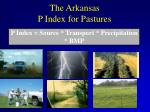 the arkansas p index for pastures