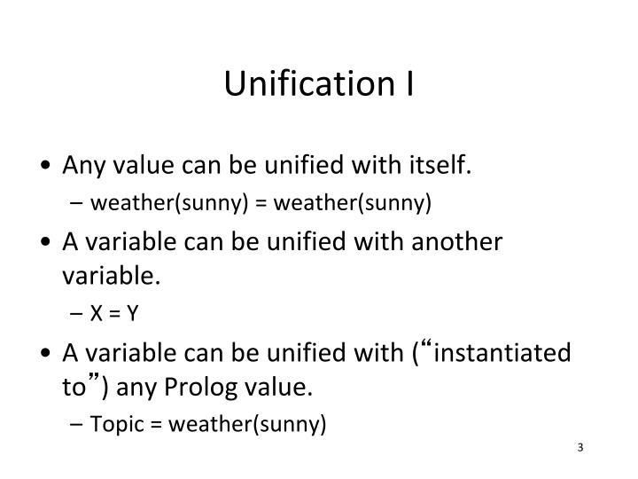 Unification I