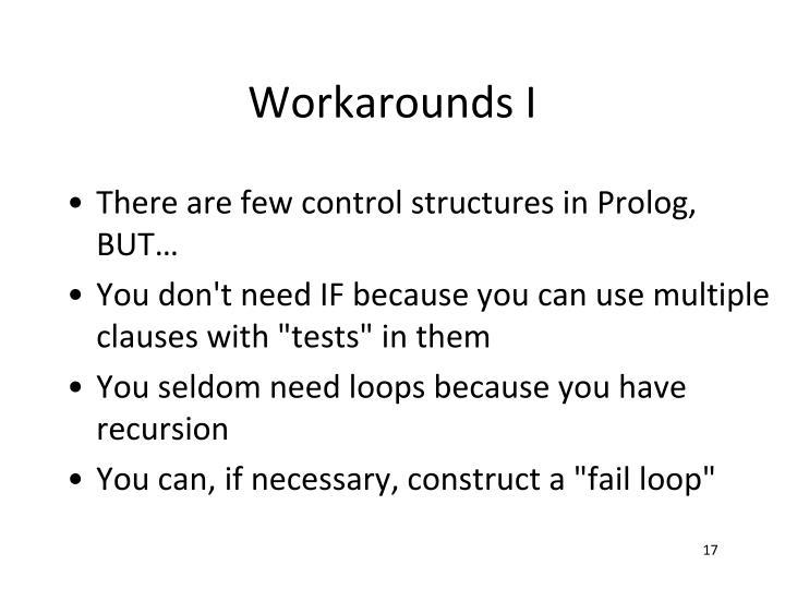 Workarounds I