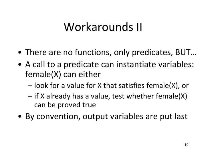 Workarounds II