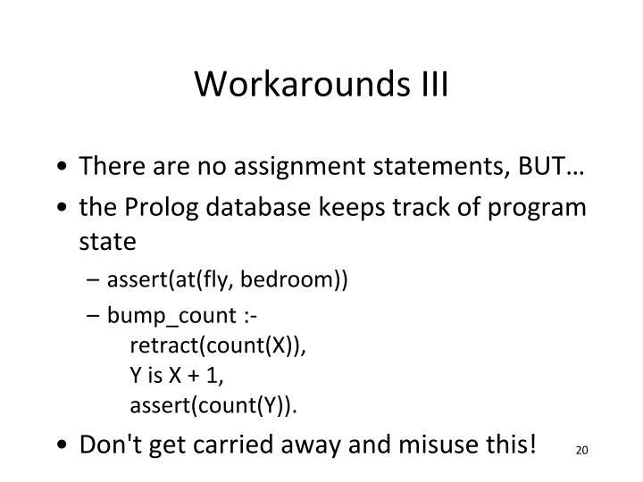 Workarounds III