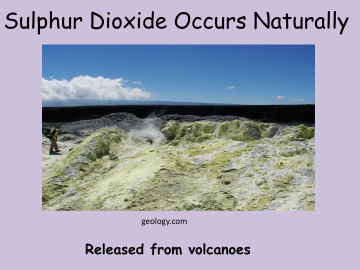 Sulphur Dioxide Occurs Naturally