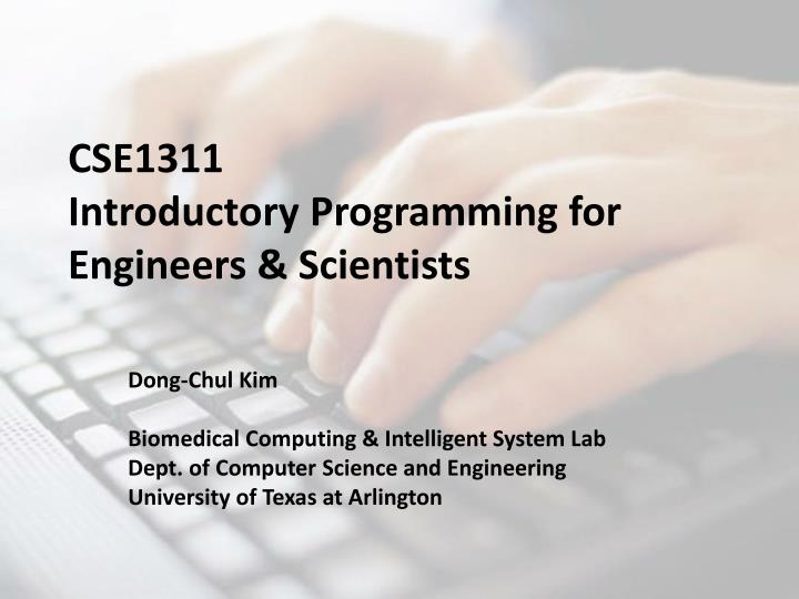 Cse1311 introductory programming for engineers scientists