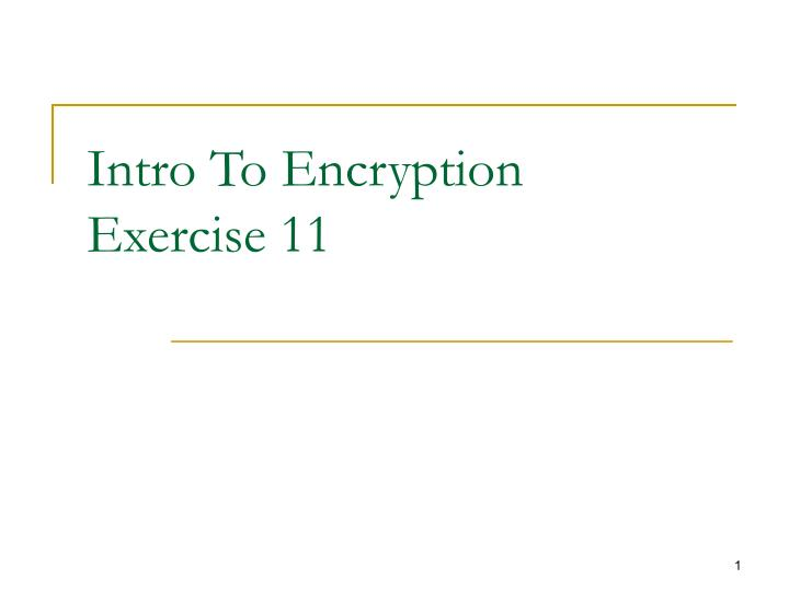 Intro to encryption exercise 11
