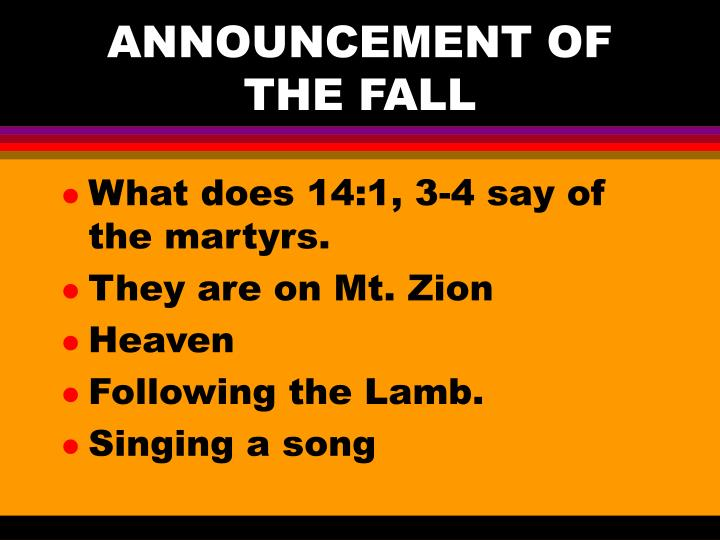 ANNOUNCEMENT OF THE FALL