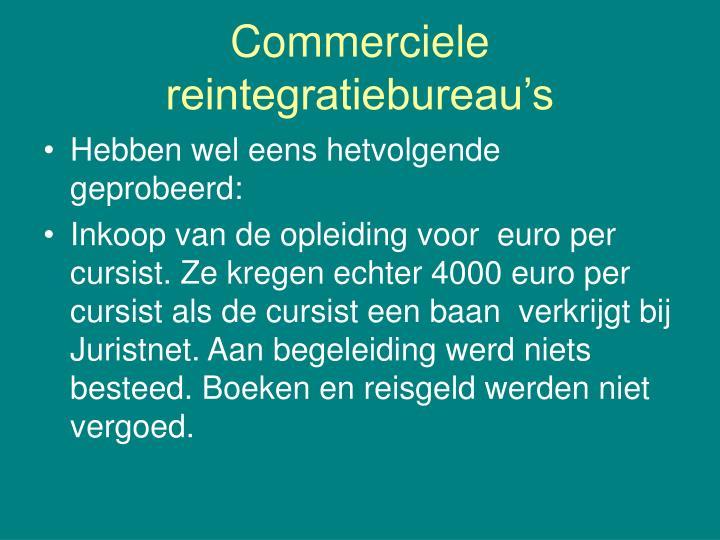Commerciele reintegratiebureau's