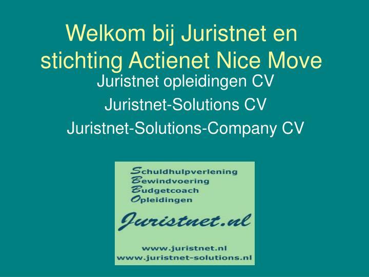 Welkom bij Juristnet en stichting Actienet Nice Move