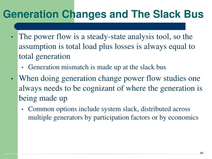 Generation Changes and The Slack Bus