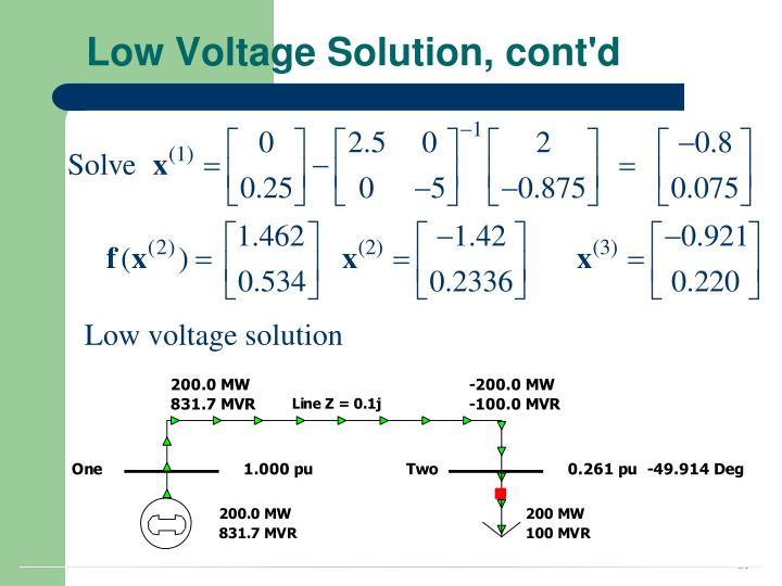 Low Voltage Solution, cont'd