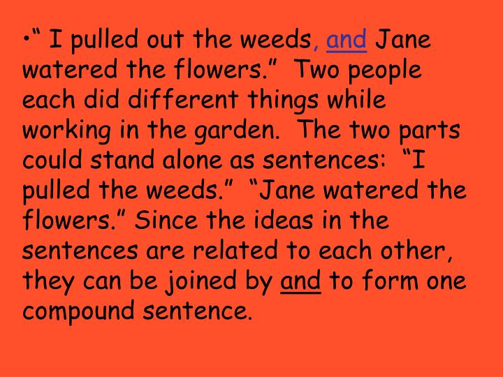 """ I pulled out the weeds"