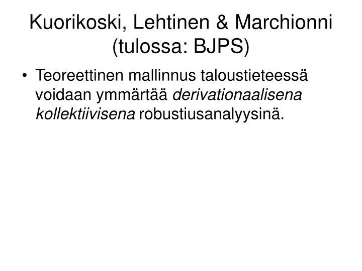Kuorikoski, Lehtinen & Marchionni (tulossa: BJPS)