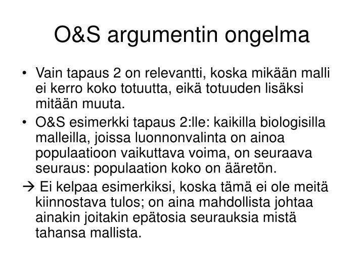 O&S argumentin ongelma