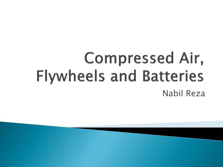 Compressed air flywheels and batteries