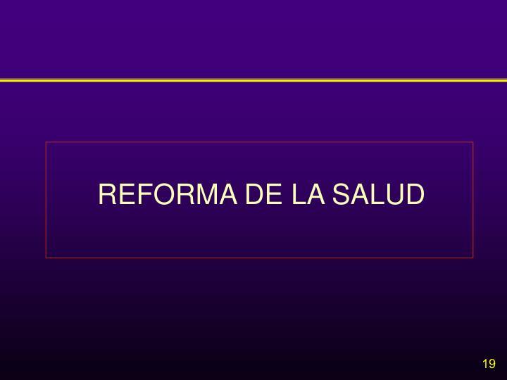 REFORMA DE LA SALUD