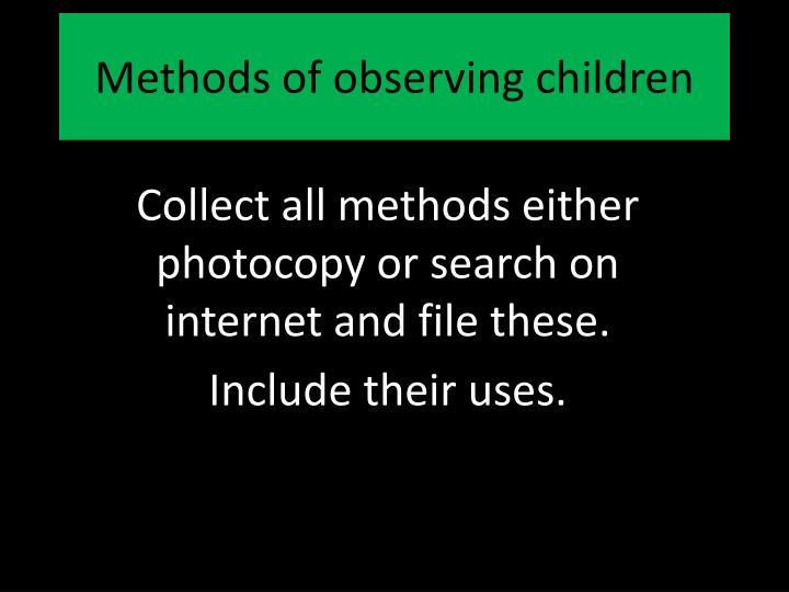 Methods of observing children