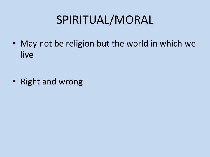SPIRITUAL/MORAL