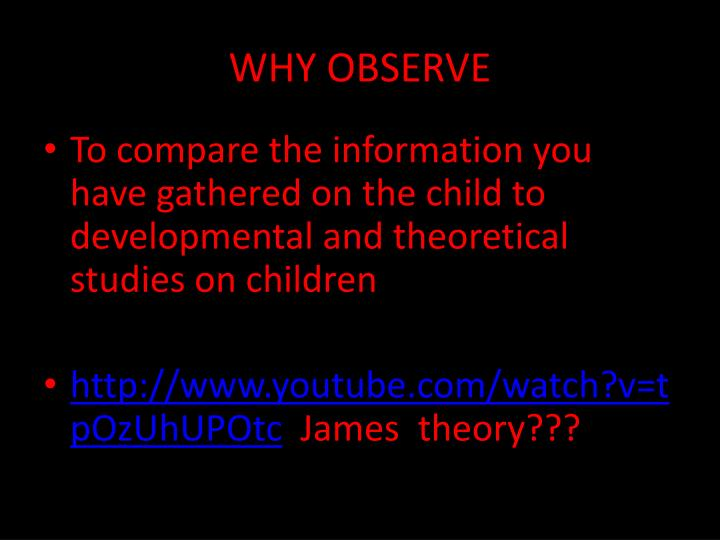 WHY OBSERVE