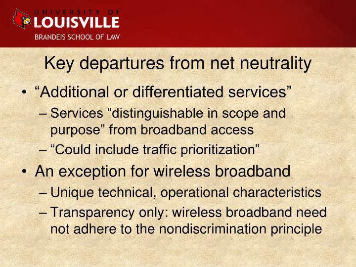 Key departures from net neutrality