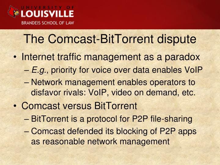 The Comcast-BitTorrent dispute