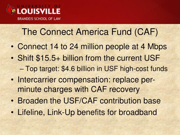 The Connect America Fund (CAF)